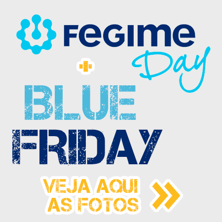 Campanha Blue Friday e Fegime Day
